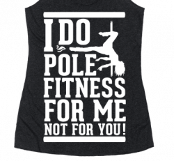 I do pole for me not you