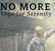 No More Drama! Yoga for Serenity