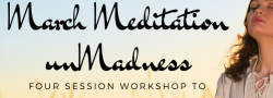 March Meditation unMadness