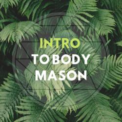 Intro To Body Mason!