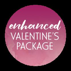 Enhanced Valentine's Package