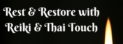 Rest and Restore with Reiki & Thai Touch