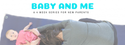 Baby and Me - 4 week series