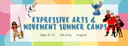 Expressive Arts & Movement Summer Camps - Ages 8-12 (9am-12pm ONLY) August