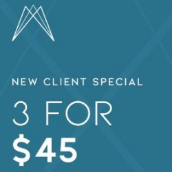 NEW CLIENT SPECIAL 3 for $45