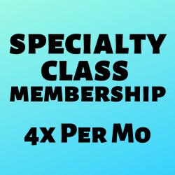 SPECIALTY CLASS MEMBERSHIP l 4x Per Mo