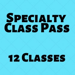 SPECIALTY CLASS PASS l 12 CLASSES