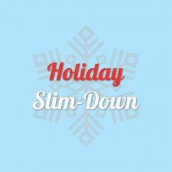 Holiday Slim Down