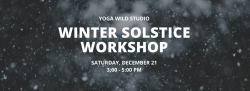 Winter Solstice Workshop