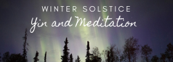 Winter Solstice Yin and Meditation