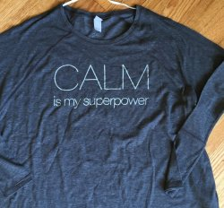 Calm is My Superpower Long Sleeve