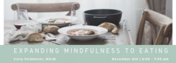 Expanding Mindfulness to Eating