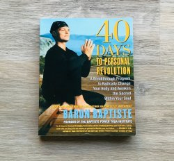 40 Days to a Personal Revolution by Baron Baptiste