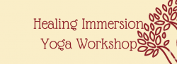 Healing Immersion Yoga Workshop with Ilse!