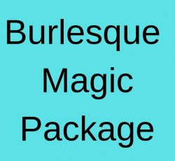 Burlesque Magic Package