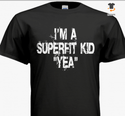 "I'M A SUPERFITS KID ""YEA""- COMING SOON!"