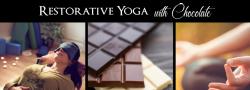 Deep Rest and Decadence: Restorative Yoga & Chocolate Experience