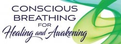 Conscious Breathing for Healing and Awakening