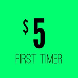 $5 FIRST TIMER