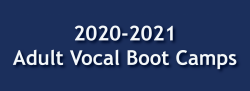 2020-2021 Adult Vocal Boot Camp, Ages 18+
