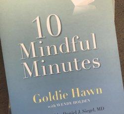 "Goldie Hawn ""Ten Mindful Minutes"""