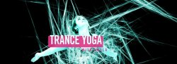 Trance Yoga: A Cosmic Flow April