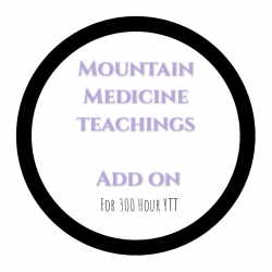 Mountain Medicine Teachings - 300 Hour YTT Add On