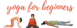 Yoga for Beginners: Four-week Series