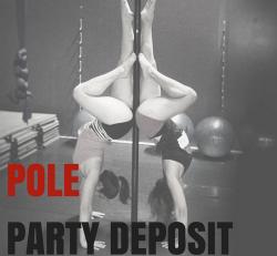 Pole Party Deposit