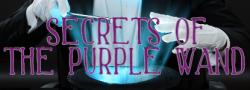 Secrets of the Purple Wand