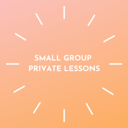 Small Group Private Lessons