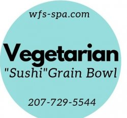 "Vegetarian ""Sushi"" Grain Bowl"