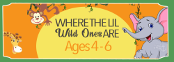 Lil Wild Ones - Ages 4-6