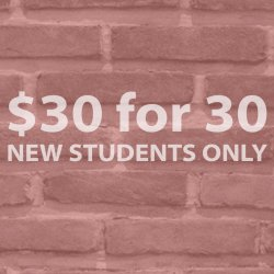 $30 for 30 Days NEW STUDENTS CAN PURCHASE ONCE
