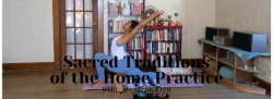 Sacred Traditions of the Home Practice: Tantra & The Hatha Yoga Pradipika