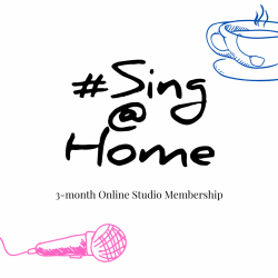 Sing @ Home 3-month Online Membership (Unlimited Classes/Workshops)