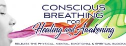 Conscious Breathing for Healing & Awakening