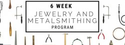 Six Week Jewelry and Metalsmithing Program