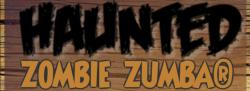 HAUNTED ZOMBIE ZUMBA®