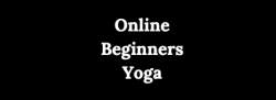 August Online Beginners Yoga: Two-part series with Arundhati
