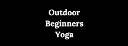 Outdoor Beginners Yoga: Two-part series with Arundhati