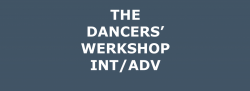 THE DANCERS' WERKSHOP (INT/ADV)