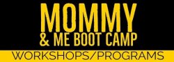 Mommy & Me Boot Camp - Mar-Apr 2020