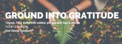 Ground into Gratitude