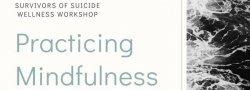 Survivors of Suicide Wellness Workshop