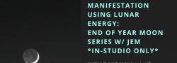 **IN STUDIO Manifestation Using Lunar Energy: End of Year Moon Series