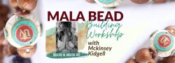 Mala Bead Building Workshop