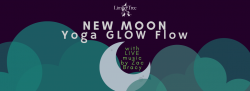 New Moon Yoga Glow Flow w/LIVE Music by Zac Bracy