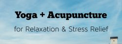 Yoga + Acupuncture for Relaxation & Stress Relief