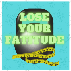 Lose Your Fatitude 2021